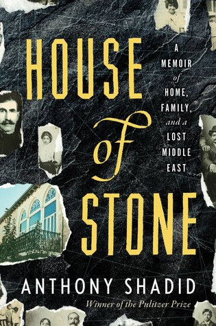 House of Stone: A Memoir of Home, Family, and a Lost Middle East